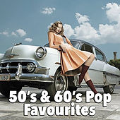 50's & 60's Pop Favourites van Various Artists