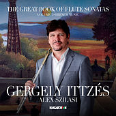 The Great Book of Flute Sonatas, Vol. 3: French Music by Gergely Ittzés