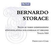 Storace: Selva di varie composizioni d'intavolatura per cimbalo et organo, Venezia 1664 by Francesco Cera