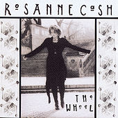 Play & Download The Wheel by Rosanne Cash | Napster
