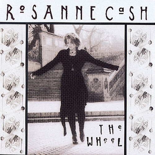 The Wheel by Rosanne Cash