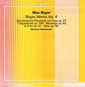 Reger: Organ Works, Vol. 4 by Gerhard Weinberger
