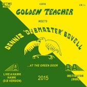 Golden Teacher Meets Dennis Bovell At The Green Door by Dennis Bovell