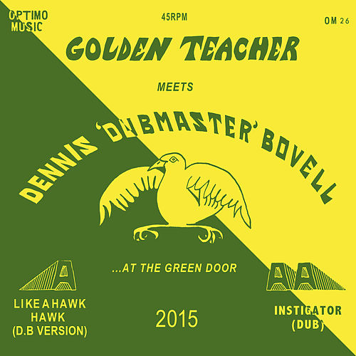 Golden Teacher Meets Dennis Bovell At The Green Door by Dennis Bovell