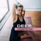 Deep Concentration – Meditation Music, Training Yoga, Inner Balance, Chakra, Buddha Lounge, Rest by Yoga Tribe