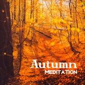 Autumn Meditation – Inner Harmony, Zen Spirit, Relax, Pure Mind, Spiritual Journey, Chakra, Mantra, Yoga Music by Buddha Lounge