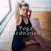 Yoga Meditation – Best Soothing Melodies for Yoga, Zen Spirit, Calm Down, Spiritual Journey, Pure Mind by Kundalini: Yoga, Meditation, Relaxation