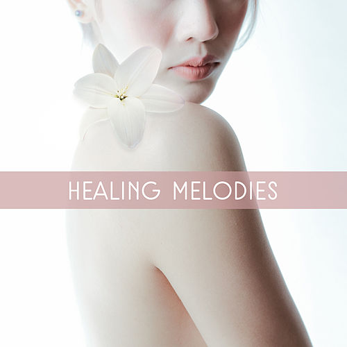 Healing Melodies – Peaceful Spa Music, Massage Therapy, Delicate Sounds, Inner Zen, Pure Sleep de Relaxation and Dreams Spa