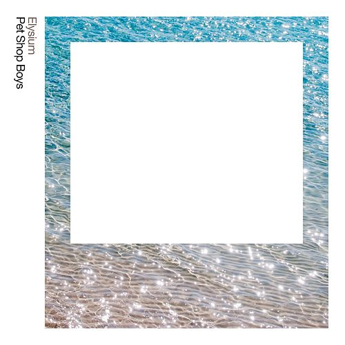 Elysium: Further Listening 2011-2012 (2017 Remastered Version) by Pet Shop Boys