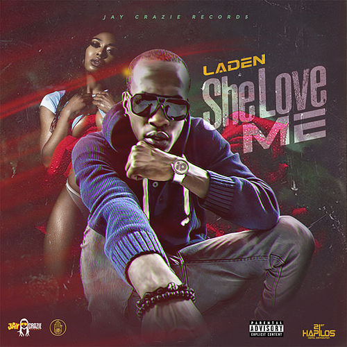 She Love Me by Laden