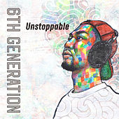 Unstoppable by 6th Generation
