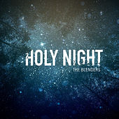Holy Night by The Blenders