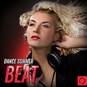 Dance Summer Beat by Various Artists