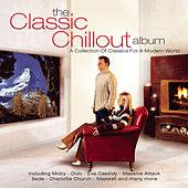 Play & Download The Classic Chillout Album by Various Artists | Napster