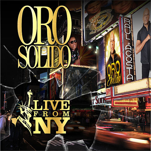 Live From Times Square by Oro Solido