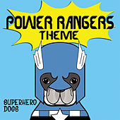 Power Rangers Theme by Superhero Dogs
