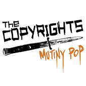 Mutiny Pop by The Copyrights