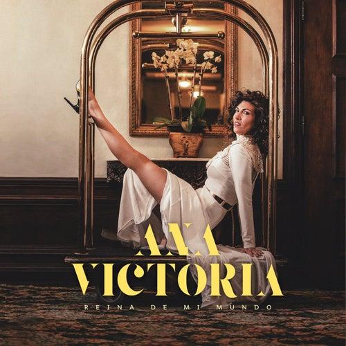 Reina De Mi Mundo by Ana Victoria