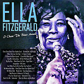 I'll Chase the Blues Around by Ella Fitzgerald