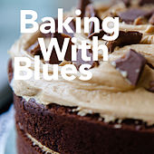 Baking With Blues von Various Artists