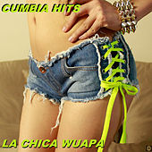 La Chica Wuapa by Cumbia Hits