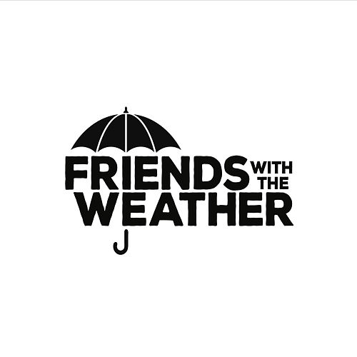 Friends with the Weather by Friends
