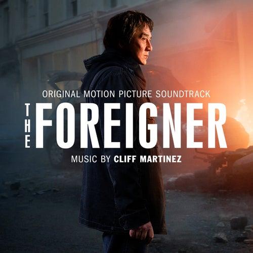 The Foreigner (Original Motion Picture Soundtrack) von Cliff Martinez