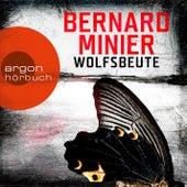 Wolfsbeute (Ungekürzte Lesung) by Bernard Minier