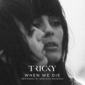 When We Die (Reworked by Breanna Barbara) by Tricky