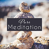 Pure Meditation – Soothing Yoga, Morning Mantra, Relaxing Sounds to Rest, Deep Relief, Peaceful Music by Yoga Music