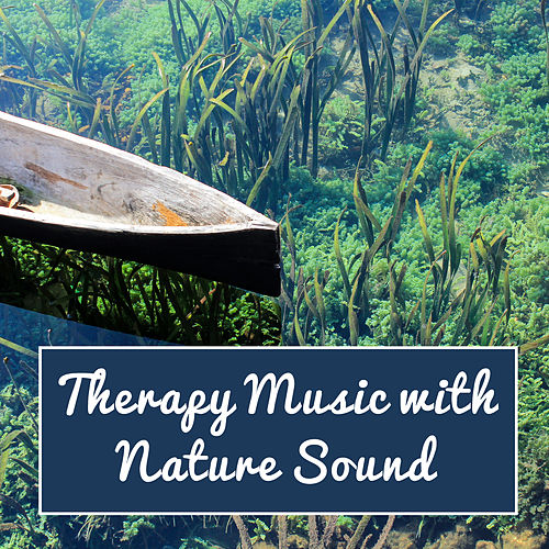 Therapy Music with Nature Sound – Easy Listening, Stress Relief, Nature Melodies, Soothing Sounds, Music for Peaceful Mind by Nature Tribe
