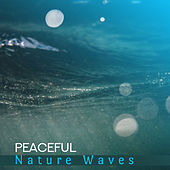 Peaceful Nature Waves – Soothing Sounds, Easy Listening, Nature Therapy, Peaceful Music, Inner Harmony by Sounds of Nature Relaxation