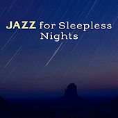 Jazz for Sleepless Nights – Relaxing Jazz, Instrumental Music, Music for Sleep, Ambient Rest by Soft Jazz