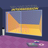 Intermission by No Vacation