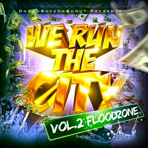 We Run the City, Vol. 2 Floodzone by Doughboyz Cashout