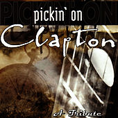 Play & Download Pickin' On Clapton: A Tribute by Pickin' On | Napster