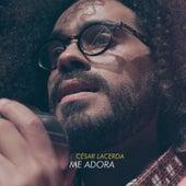 Me Adora by César Lacerda