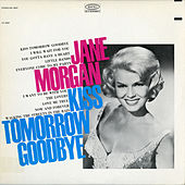 Kiss Tomorrow Goodbye by Jane Morgan