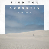 Find You (Acoustic) by Nick Jonas