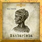 Manbarimba by Dany Cohiba