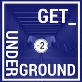 Get Underground (-2) by Various Artists