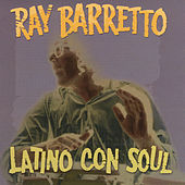 Play & Download Latino Con Soul by Ray Barretto | Napster