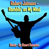 Ramblin' on My Mind (Stuart Hampton Remix) by Robert Johnson