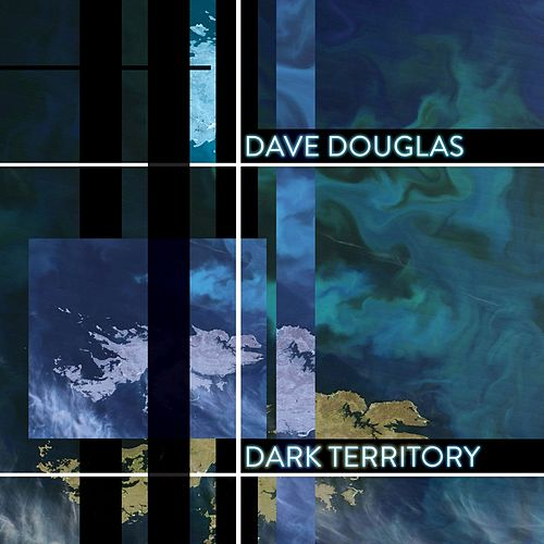 Dark Territory by Dave Douglas
