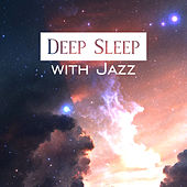 Deep Sleep with Jazz – Sleeping Music, Peaceful Jazz, Lullaby, Instrumental Songs to Bed, Rest by Relaxing Piano Music