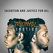 Salvation and Justice for All by Truthful Justice
