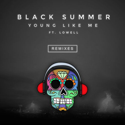 Young Like Me (Remixes) [feat. Lowell] by Black Summer
