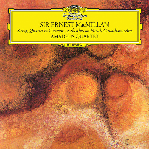 MacMillan: String Quartet In C Major; Two Sketches On French Canadian Airs by Amadeus Quartet