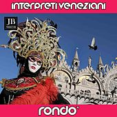 interpreti veneziani (Rondo') by Various Artists