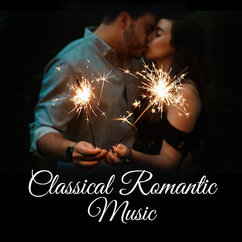 Classical Romantic Music – Soothing Classical Music Compilation, Relaxing Piano Melodies, The Best of Classical Artist by Piano Love Songs